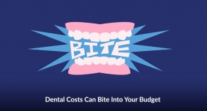 Dental costs can take a bite out of your budget