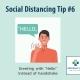 Social Distancing Tip #6